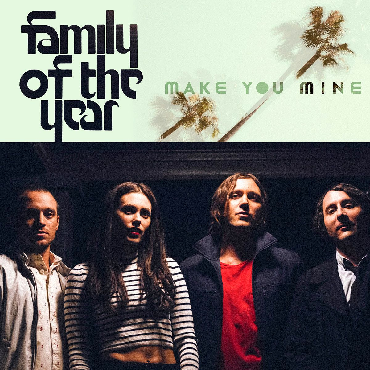 Family of the year make you mine s