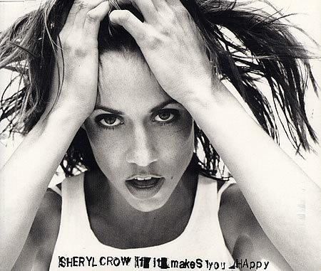 Sheryl crow makes you happy