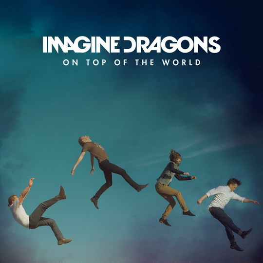 Imagine dragons on top of the world single