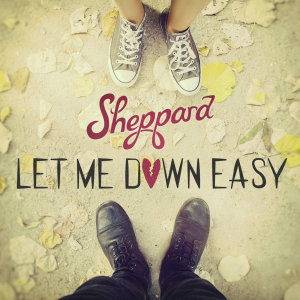 Let me down easy by sheppard