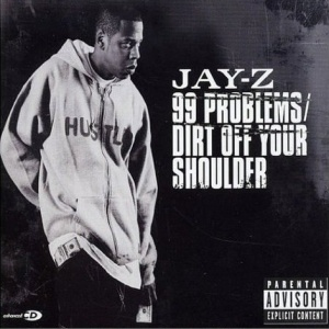 Jay z   99 problems 2bdirt off your shoulder  28cd2 29