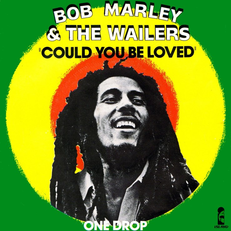 Bob+marley+could+you+be+loved