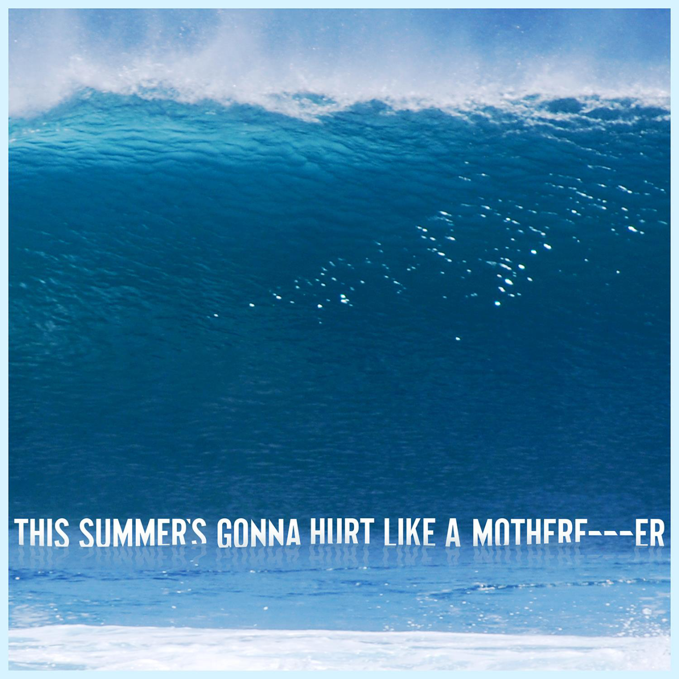Maroon 5 this summes gona hurt like a motherfucker 2015 1500x1500