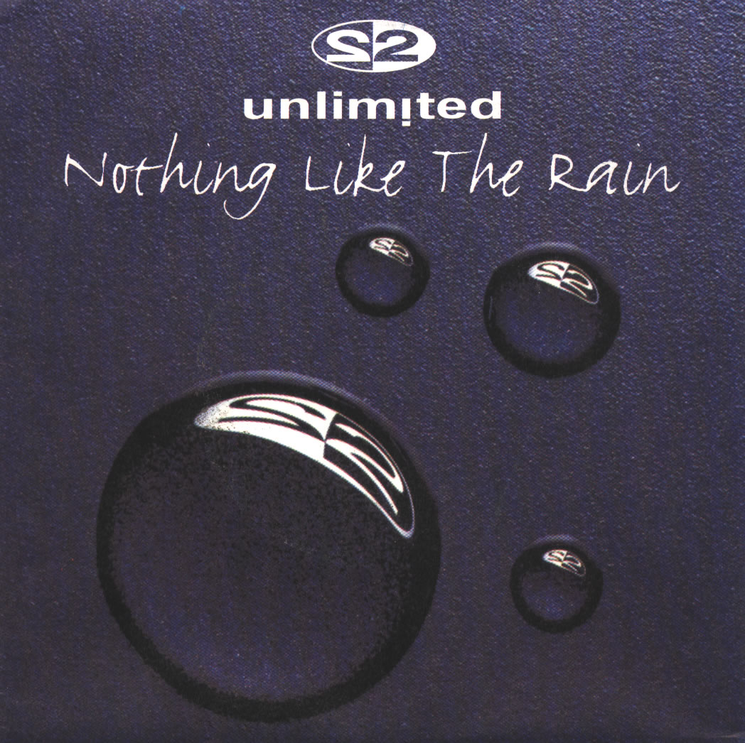 2 unlimited nothing like the rain s