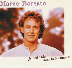 Marco borsato je hoeft niet naar huis vannacht s