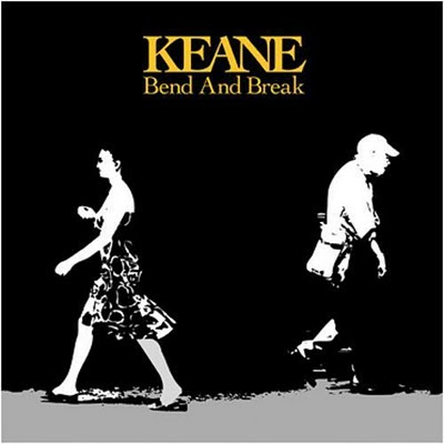 Bend and break+keane