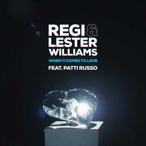 Regi lester williams when it comes to love feat patti russo radio edit single