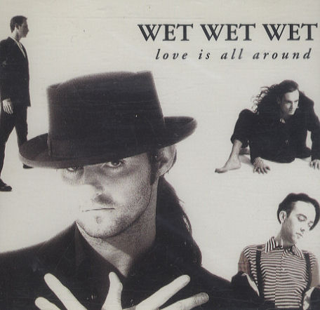 Wet wet wet love is all aroun 224815