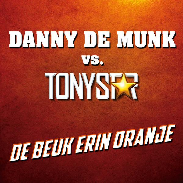 Danny de munk vs tony star   de beuk erin oranje.600x600 75